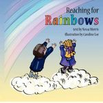 Reaching for Rainbows - Nessa Morris