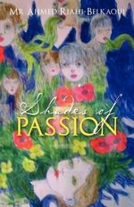 Shades of Passion - MR Ahmed Riahi-Belkaoui