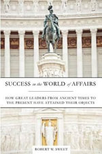 Success in the World of Affairs - Robert W Sweet