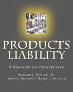 Products Liability : The Warriors of Escalor - Richard J Hunter Jr