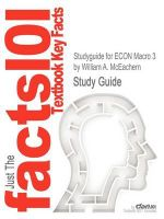 Studyguide for Econ Macro 3 by William A. McEachern, ISBN 9781111826697 - William A. McEachern