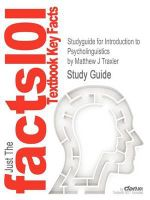 Studyguide for Introduction to Psycholinguistics by Matthew J Traxler, ISBN 9781405198622 : Understanding Language Science - Matthew J. Traxler