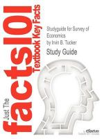 Studyguide for Survey of Economics by Irvin B. Tucker, ISBN 9781111989668 - Irvin B. Tucker