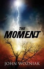 The Moment - John Wozniak