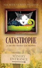 Catastrophe : A Mo the Shelter Cat Mystery - Maureen Murphy Williams