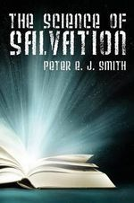 The Science of Salvation : Dokumentationsband Der 7. Vollversammlung Der Geme... - Peter EJ Smith