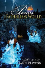 Poems of a Fatherless World - Jamil Clayton