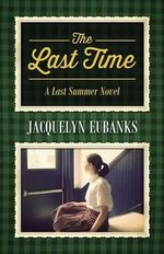 The Last Time : A Last Summer Novel - Jacquelyn Eubanks
