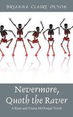 Nevermore, Quoth the Raver : A Ryan and Eliana McDougal Novel - Brianna Claire Olson