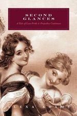 Second Glances : A Tale of Less Pride & Prejudice Continues - Alexa Adams