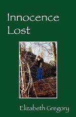 Innocence Lost - Elizabeth Gregory
