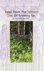 Tales From The Brilliant Side Of Growing Up : Interrogations and Interventions with Sex Offender... - Raymond Kolcaba