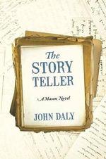 The Story Teller : A Mason Novel - John Daly