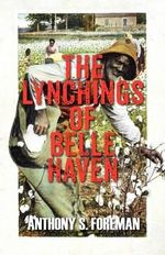 The Lynchings of Belle Haven - Anthony S Foreman