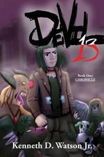 Devil 13 : Book I-Chronicle - Kenneth Watson Jr