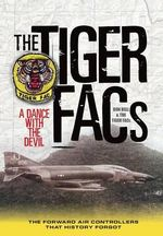 The Tiger Facs : A Dance with the Devil - Donald Bell and the Tiger Facs