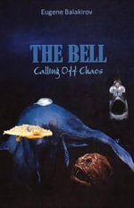 The Bell : Calling Off Chaos - Eugene Balakirov