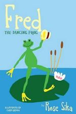 Fred the Dancing Frog - Rose Sika