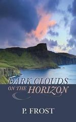 Dark Clouds on the Horizon - P Frost