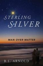 Sterling Silver : Man Over Matter - B L Arnold