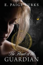 The Heart of the Guardian - E Paige Burks