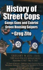 History of Street Cops : Gangs Guns and Cabrini Green Housing Snipers - Greg Zito