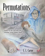 Permutations : Poetry of the Lost and the Dreamer Who Found Them - L L Carter