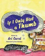 If I Only Had a Thumb - Ari Null Carol