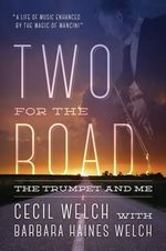 Two for the Road : The Trumpet and Me - Cecil Welch