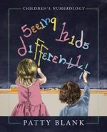 Seeing Kids Differently : Children's Numerology - Patty Blank