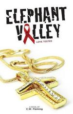 Elephant Valley : Love Tested - C W Fleming