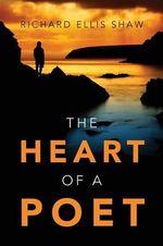The Heart of a Poet - Richard Ellis Shaw
