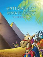 Anthony Ant Goes to Egypt - Julie Bettendorf