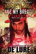 Take My Breath Away Too : When Love Calls - De'lure