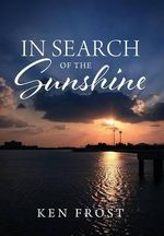 In Search of the Sunshine - Ken Frost