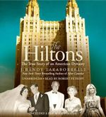 The Hiltons : A Family Dynasty - J Randy Taraborrelli