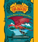 How to Betray a Dragon S Hero - Cressida Cowell