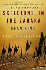 Skeletons on the Zahara : A True Story of Survival - Dean King
