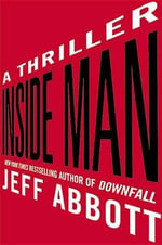 Inside Man : A Thriller - Jeff Abbott