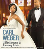 The Choir Director 2 : Runaway Bride - Mr Carl Weber