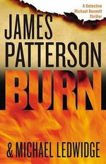 Burn : Michael Bennett - James Patterson