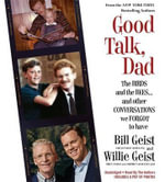 Good Talk, Dad : The Birds and the Bees...and Other Conversations We Forgot to Have - Bill Geist