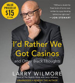 I'd Rather We Got Casinos : And Other Black Thoughts - Larry Wilmore