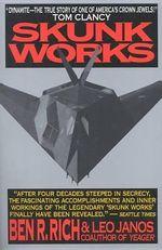 Skunk Works : A Personal Memoir of My Years of Lockheed - Ben R Rich