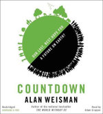Countdown : Our Last, Best Hope for a Future on Earth? - Alan Weisman