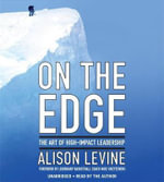 On the Edge : The Art of High Impact Leadership - Alison Levine