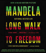 Long Walk to Freedom : The Autobiography of Nelson Mandela - Nelson Mandela