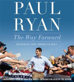 The Way Forward : A New Path to Prosperity - Paul Ryan