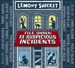 File Under : Suspicious Incidents - Lemony Snicket
