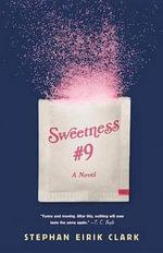 Sweetness #9 - Stephan Eirik Clark